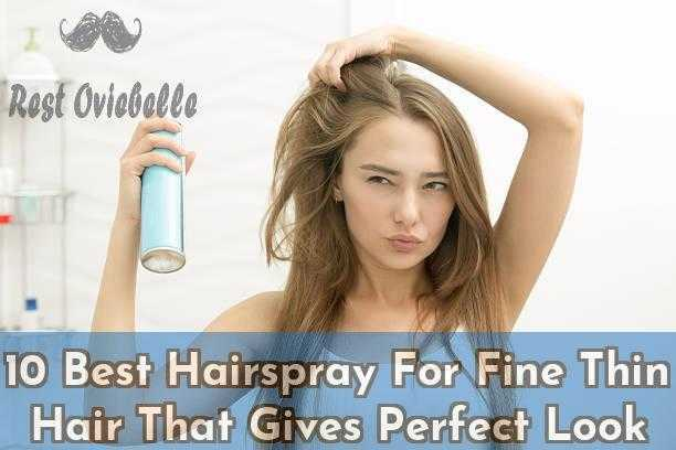 10 Best Hairspray For Fine Thin Hair That Gives Perfect Look
